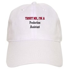 Trust Me I'm a Production Assistant Baseball Cap