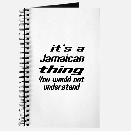 It Is Jamaican Thing You Would Not underst Journal