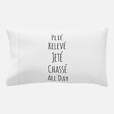 Ballet All Day Pillow Case