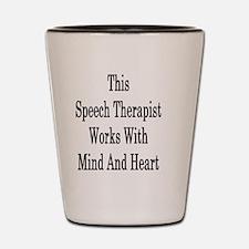 Funny Speech therapist Shot Glass