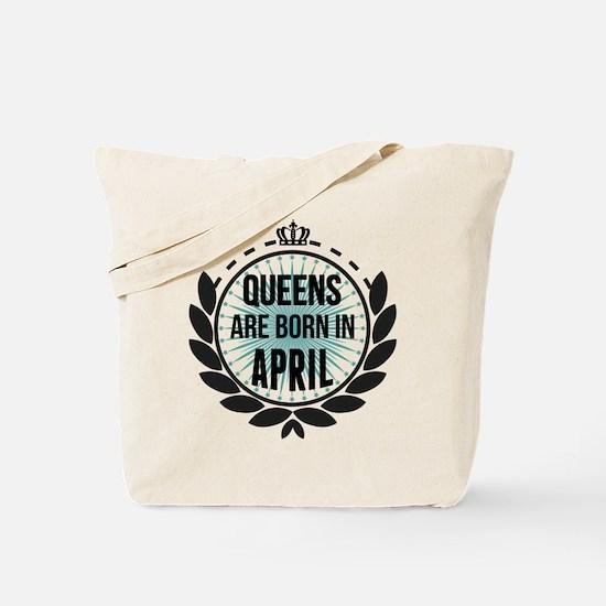 Queens Are Born In April Tote Bag