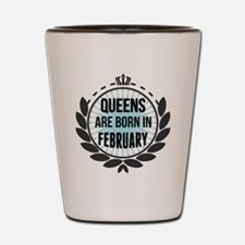 Queens Are Born In February Shot Glass