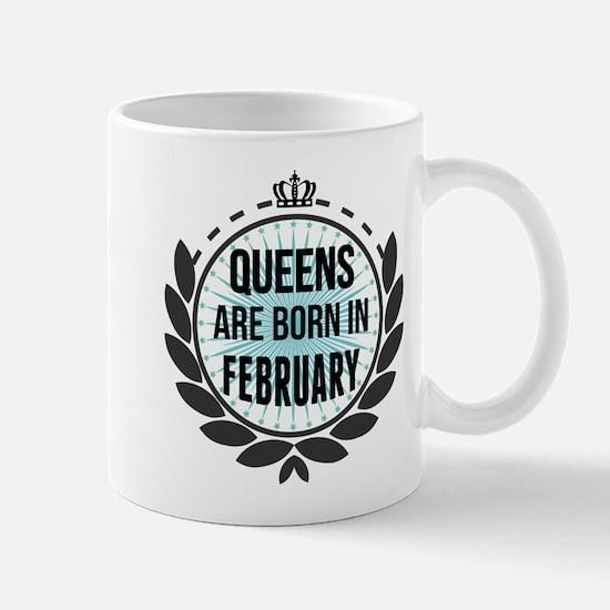 Queens Are Born In February Mugs