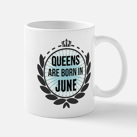 Queens Are Born In June Mugs