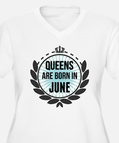 Queens Are Born In June Plus Size T-Shirt