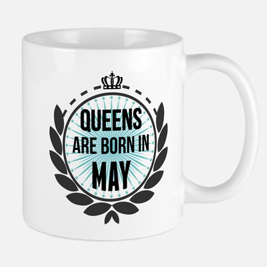 Queens Are Born In May Mugs