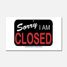 SlipperyJoe's Sorry I Am Closed Car Magnet 20 x 12