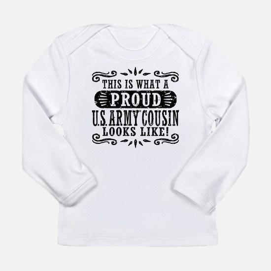 Proud U.S. Army Cousin Long Sleeve T-Shirt