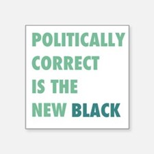 P.C. Is The New Black Sticker