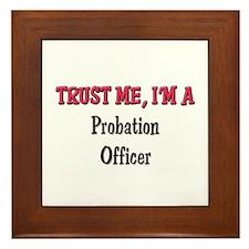 Trust Me I'm a Probation Officer Framed Tile