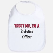 Trust Me I'm a Probation Officer Bib