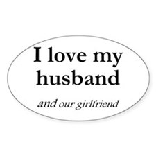 Husband/our girlfriend Oval Decal