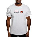 I Love Gardening Light T-Shirt