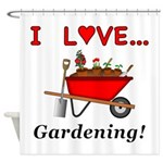 I Love Gardening Shower Curtain