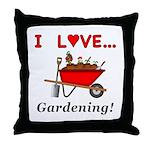 I Love Gardening Throw Pillow