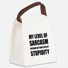 Sarcasm Depends On Stupidity Canvas Lunch Bag