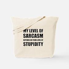 Sarcasm Depends On Stupidity Tote Bag