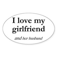 Girlfriend/her husband Oval Decal