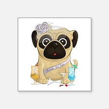 """Bachelorette Pug Square Sticker 3"""" X 3"""""""