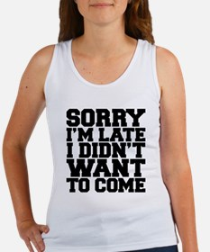 Sorry I'm Late Tank Top