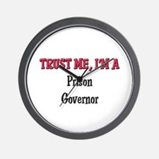 Trust Me I'm a Prison Governor Wall Clock
