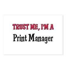 Trust Me I'm a Print Manager Postcards (Package of