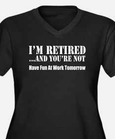 I'm Retired You're Not Plus Size T-Shirt