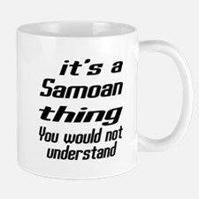 It Is Samoan Thing You Would Not unders Mug