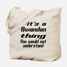 It Is Rwandan Thing You Would Not underst Tote Bag