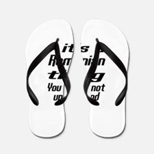 It Is Romanian Thing You Would Not unde Flip Flops