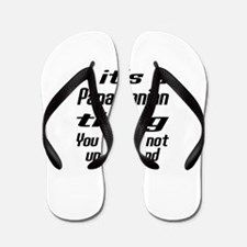 It Is Panamanian Thing You Would Not un Flip Flops