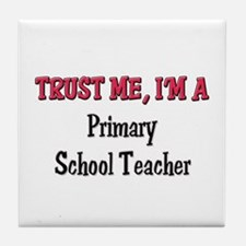 Trust Me I'm a Primary School Teacher Tile Coaster