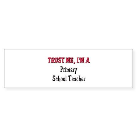 Trust Me I'm a Primary School Teacher Sticker (Bum