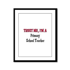 Trust Me I'm a Primary School Teacher Framed Panel