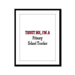 Trust Me I'm a Primary School Teacher Framed Panel