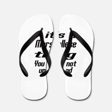 It Is Marshallese Thing You Would Not u Flip Flops