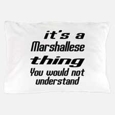 It Is Marshallese Thing You Would Not Pillow Case