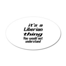 It Is Liberian Thing You Wo Wall Decal