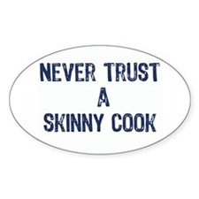"""A Skinny Cook"" - Oval Decal"
