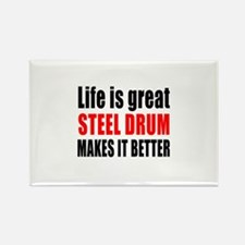 Life Is Great Steel Drum Makes It Rectangle Magnet