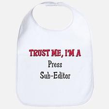 Trust Me I'm a Press Sub-Editor Bib