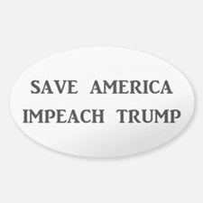 SAVE AMERICA, IMPEACH TRUMP Sticker (Oval)