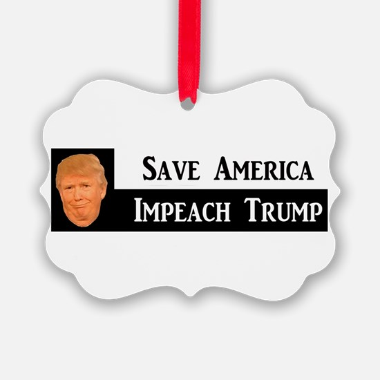 SAVE AMERICA, IMPEACH TRUMP Ornament