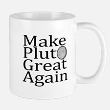 Make Pluto Great Again Mugs