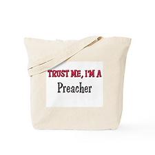 Trust Me I'm a Preacher Tote Bag