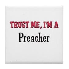 Trust Me I'm a Preacher Tile Coaster