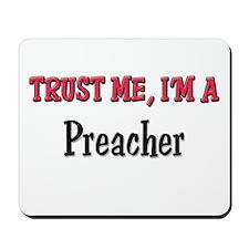 Trust Me I'm a Preacher Mousepad