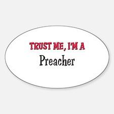 Trust Me I'm a Preacher Oval Decal