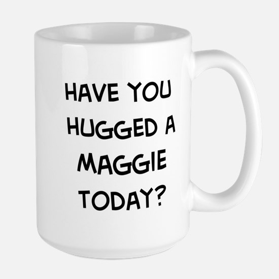 Hugged a Maggie Mugs