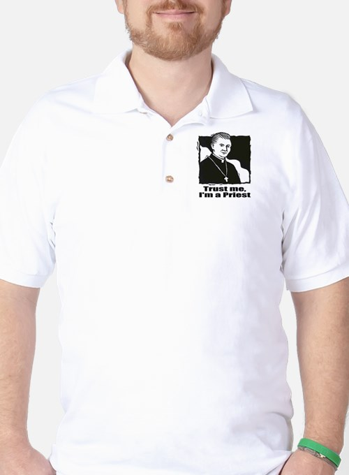 TRUST ME, I'M A PRIEST Golf Shirt